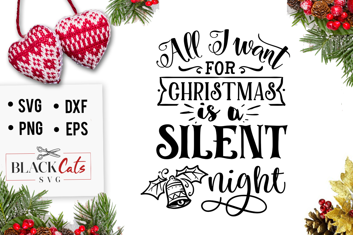 Download Free All I Want For Christmas Is A Silent Svg Graphic By for Cricut Explore, Silhouette and other cutting machines.