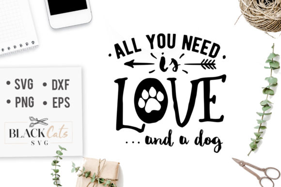 Download Free All You Need Is Love And A Dog Svg Graphic By Blackcatsmedia for Cricut Explore, Silhouette and other cutting machines.