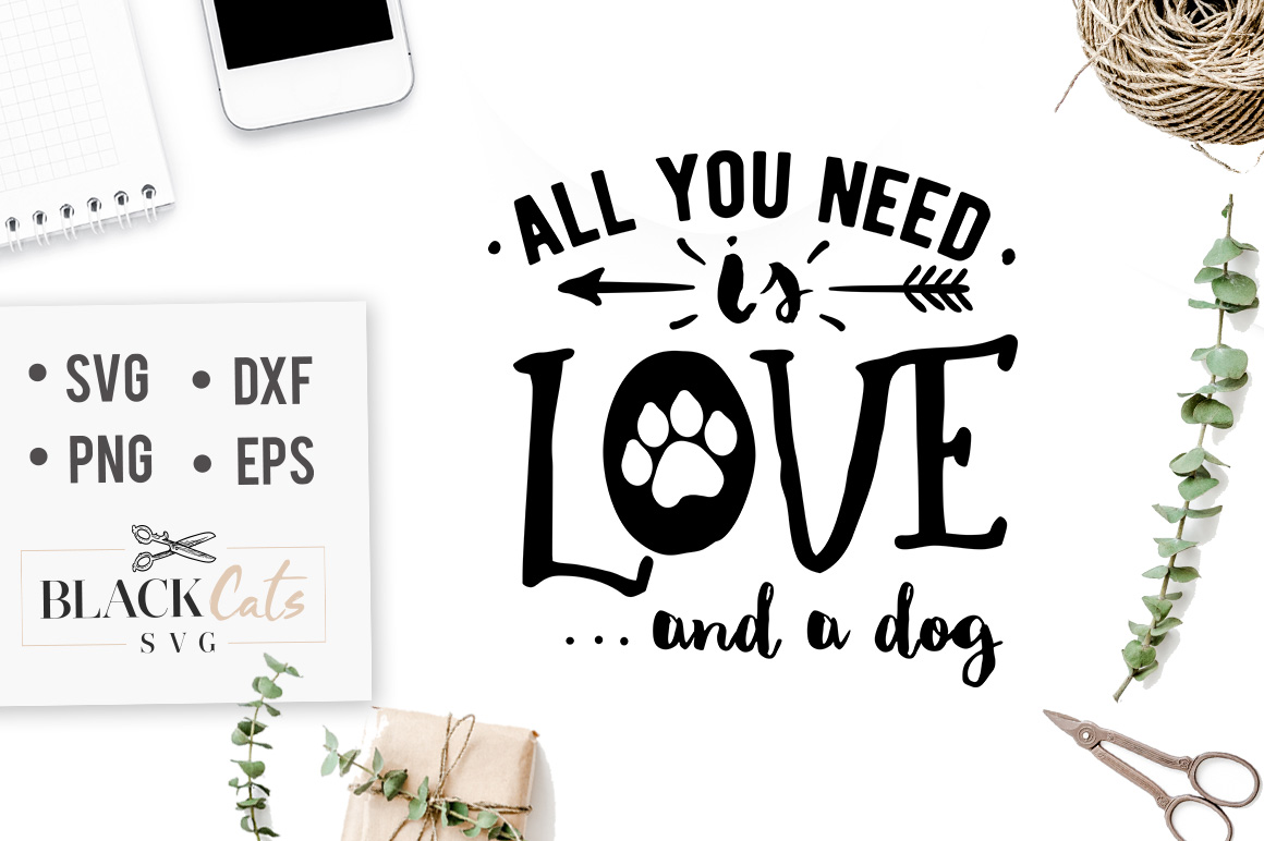 Download Free All You Need Is Love And A Dog Svg Graphic By Blackcatsmedia Creative Fabrica for Cricut Explore, Silhouette and other cutting machines.