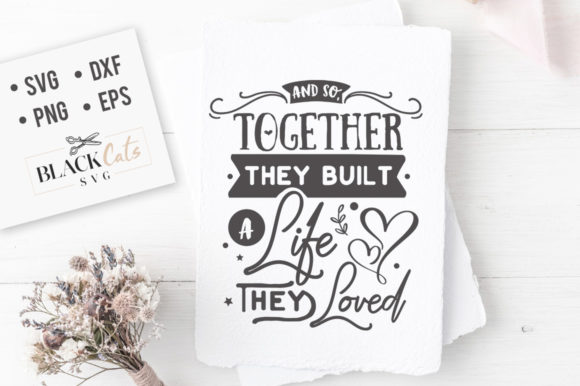 And so Together They Built a Life SVG Graphic By sssilent_rage