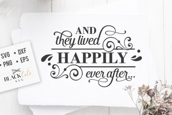 Download Free And They Lived Happily Ever After Svg Graphic By Blackcatsmedia for Cricut Explore, Silhouette and other cutting machines.
