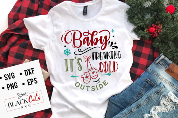 Baby It's Freaking Cold Outside SVG Graphic Crafts By BlackCatsMedia - Image 2
