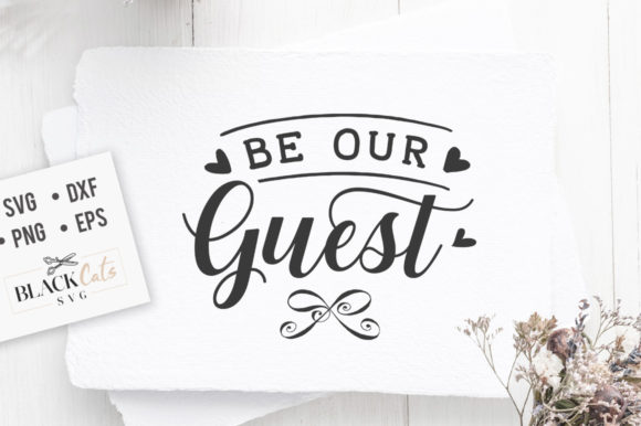 Be Our Guest SVG Graphic Crafts By BlackCatsMedia