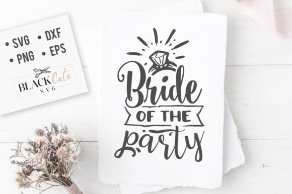 Bride of the Party SVG Grafik Designvorlagen von BlackCatsMedia
