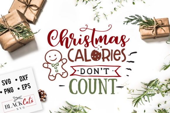 Download Free Christmas Calories Don T Count Svg Graphic By Blackcatsmedia for Cricut Explore, Silhouette and other cutting machines.