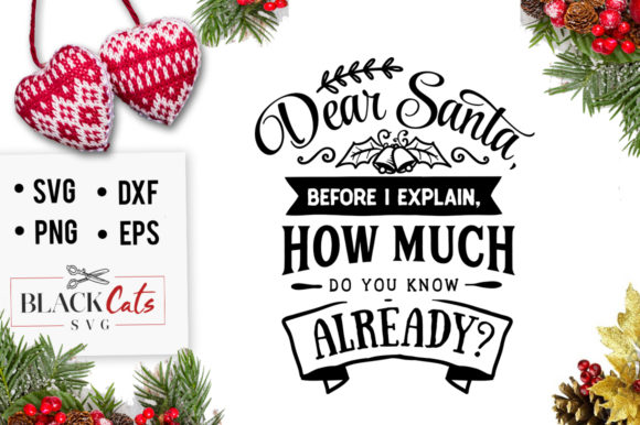 Download Free Dear Santa Before I Explain Svg Graphic By Blackcatsmedia for Cricut Explore, Silhouette and other cutting machines.