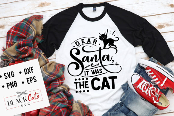Download Free Dear Santa It Was The Cat Svg Graphic By Blackcatsmedia for Cricut Explore, Silhouette and other cutting machines.