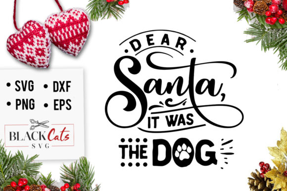 Download Free Dear Santa It Was The Dog Svg Graphic By Blackcatsmedia for Cricut Explore, Silhouette and other cutting machines.