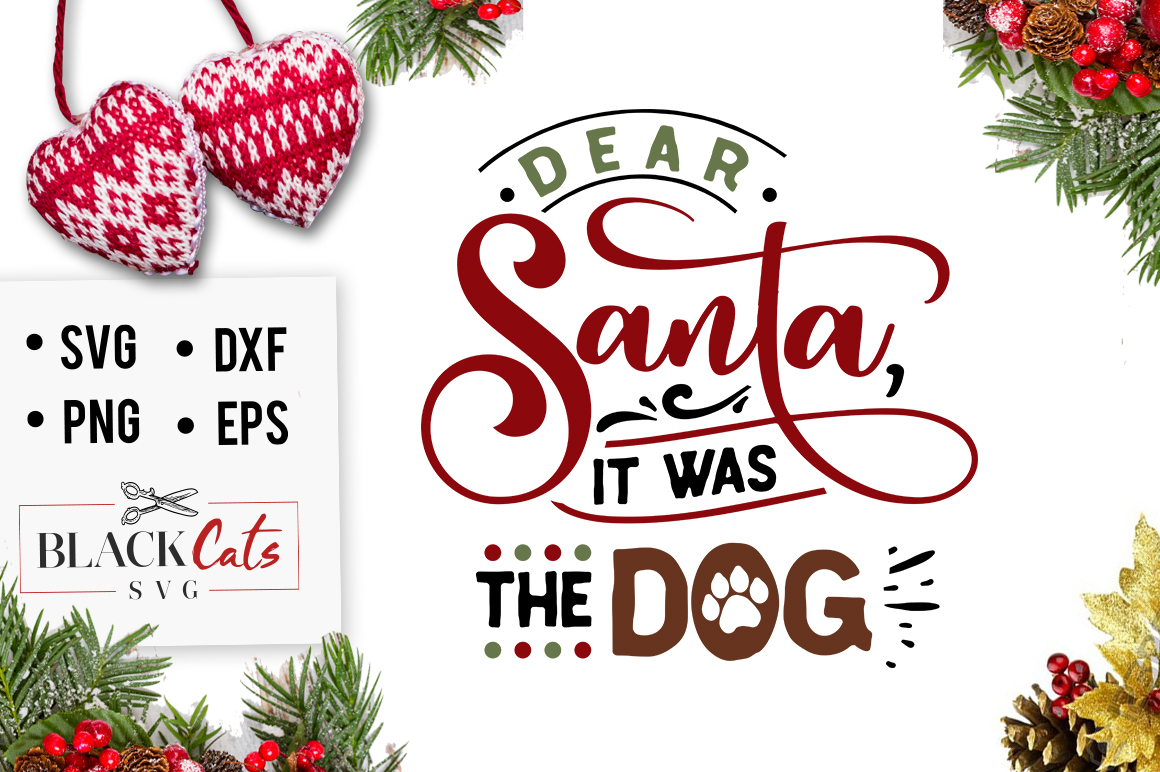 Download Free Dear Santa It Was The Dog Svg Graphic By Blackcatsmedia Creative Fabrica for Cricut Explore, Silhouette and other cutting machines.