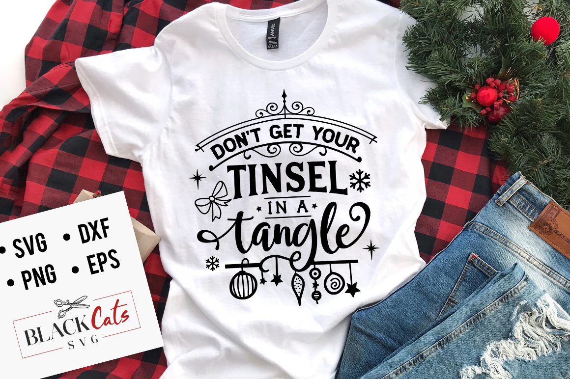 Download Free Don T Get Your Tinsel In A Tangle Svg Graphic By Blackcatsmedia Creative Fabrica for Cricut Explore, Silhouette and other cutting machines.