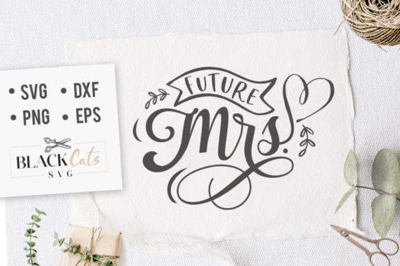 Download Free Future Mrs Graphic By Blackcatsmedia Creative Fabrica for Cricut Explore, Silhouette and other cutting machines.