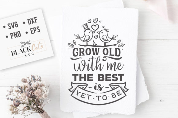Print on Demand: Grow Old with Me Graphic Crafts By BlackCatsMedia