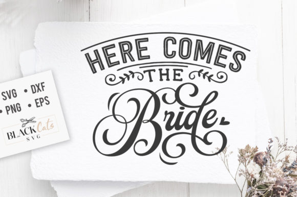 Print on Demand: Here Comes the Bride Graphic Crafts By BlackCatsMedia