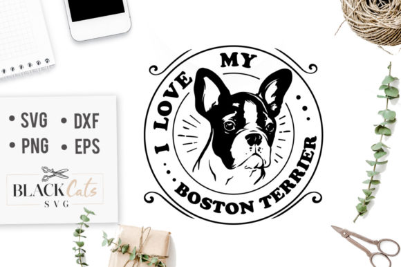I Love My Boston Terrier SVG Graphic Crafts By BlackCatsMedia