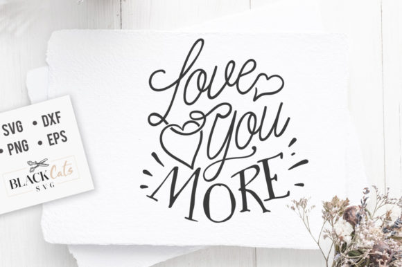 Download Free Love You More Svg Graphic By Blackcatsmedia Creative Fabrica for Cricut Explore, Silhouette and other cutting machines.