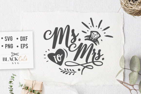 Download Free Ms To Mrs Svg Graphic By Blackcatsmedia Creative Fabrica for Cricut Explore, Silhouette and other cutting machines.