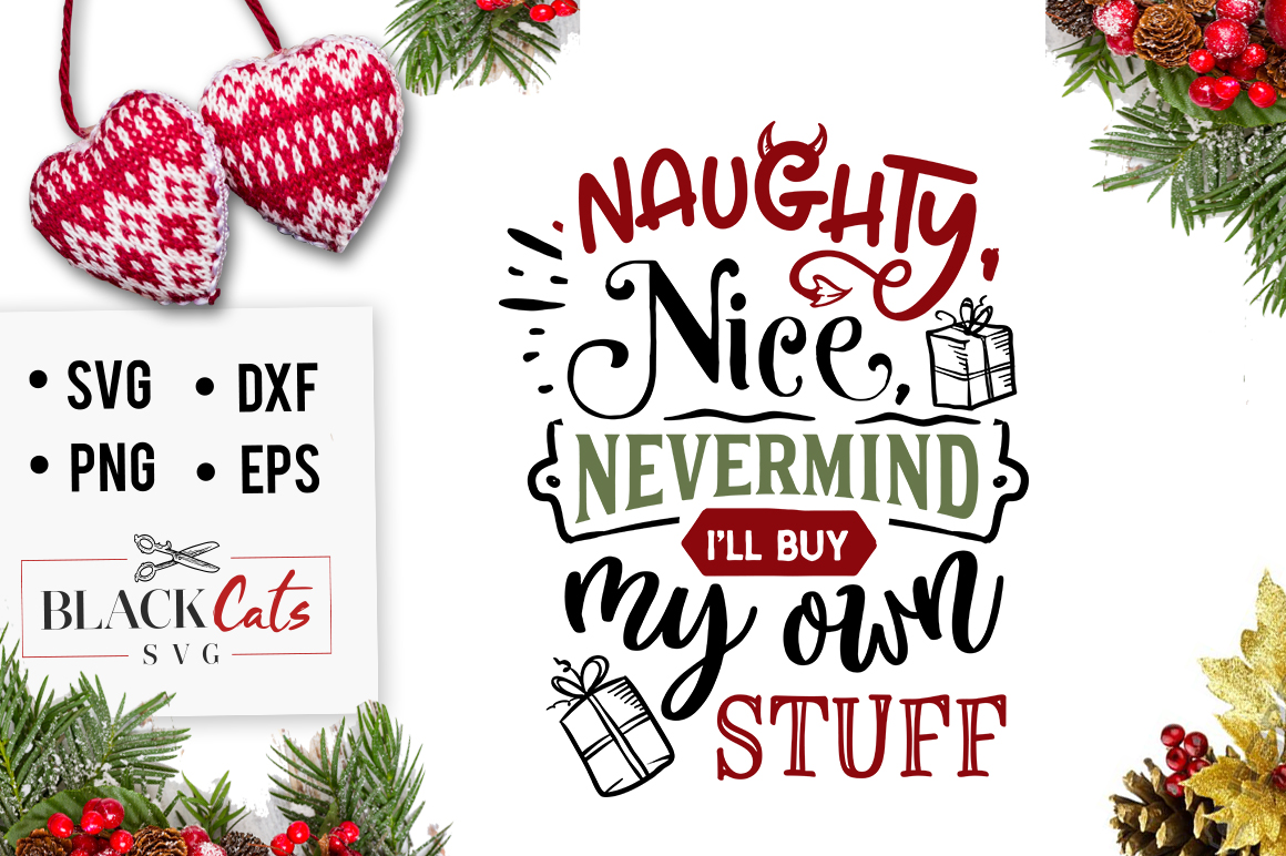 Download Free Naughty Nice Nevermind Graphic By Blackcatsmedia Creative Fabrica for Cricut Explore, Silhouette and other cutting machines.