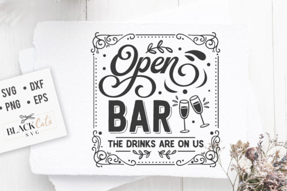 Download Free Open Bar The Drinks Are On Us Svg Graphic By Blackcatsmedia for Cricut Explore, Silhouette and other cutting machines.