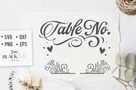 Download Free Table Number Wedding Svg Graphic By Blackcatsmedia Creative for Cricut Explore, Silhouette and other cutting machines.