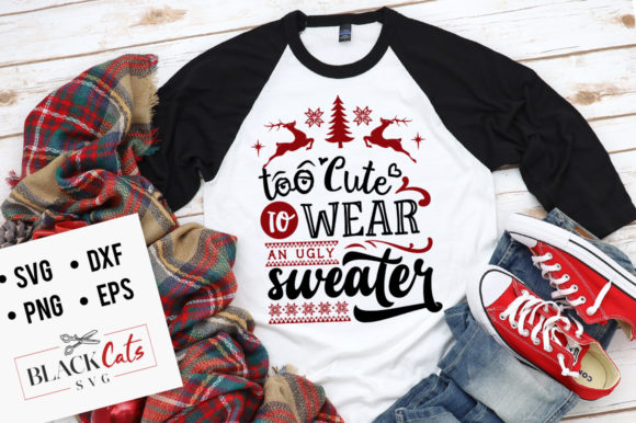 Download Free Too Cute To Wear An Ugly Sweater Svg Graphic By Blackcatsmedia for Cricut Explore, Silhouette and other cutting machines.