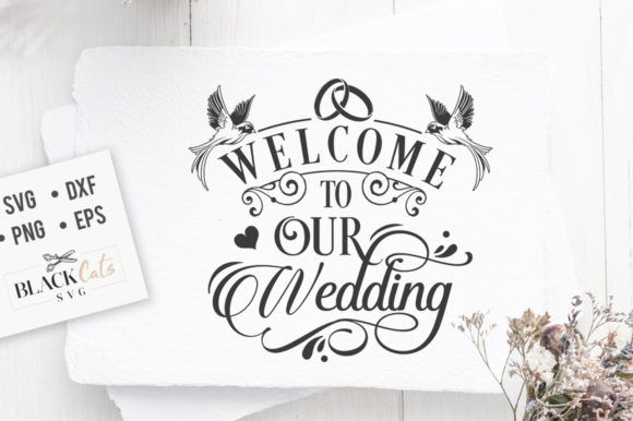 Welcome to Our Wedding SVG Graphic Crafts By BlackCatsMedia