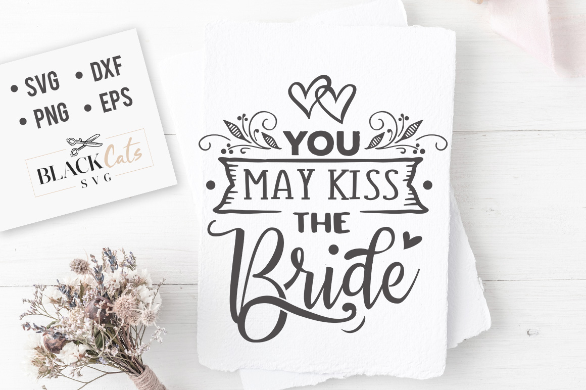 You May Kiss The Bride Svg Graphic By Blackcatsmedia Creative