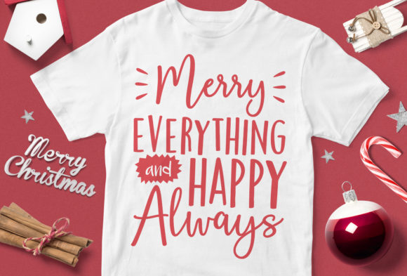Print on Demand: Merry Evething and Happy Always Graphic Illustrations By svgsupply