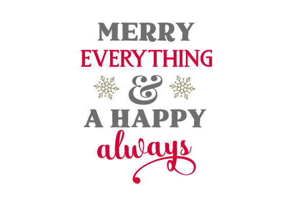 Merry Everything & a Happy Always Christmas Craft Cut File By Creative Fabrica Crafts - Image 1