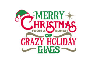 Merry Christmas from a Bunch of Crazy Holiday Elves Craft Design By Creative Fabrica Crafts