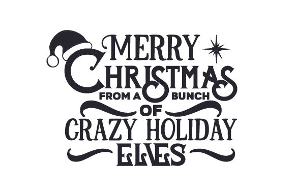 Download Free Merry Christmas From A Bunch Of Crazy Holiday Elves Svg Cut File for Cricut Explore, Silhouette and other cutting machines.