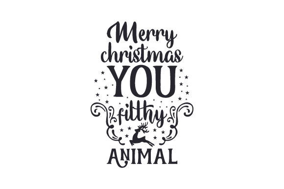 Merry Christmas You Filthy Animal Christmas Craft Cut File By Creative Fabrica Crafts - Image 2