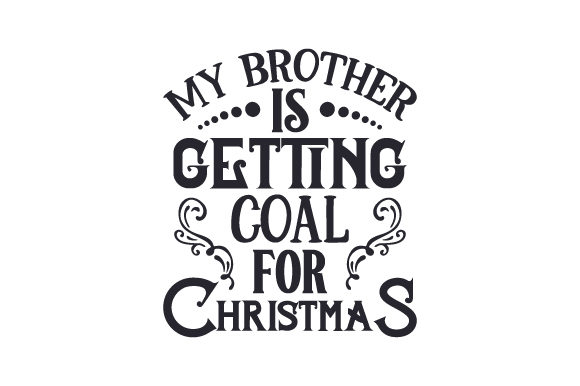 My Brother is Getting Coal for Christmas Craft Design By Creative Fabrica Crafts