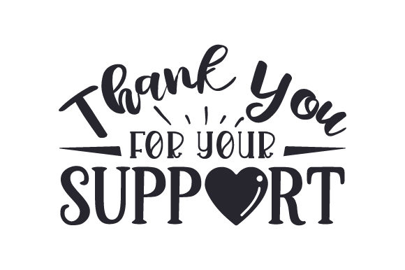 Thank You for Your Support Quotes Craft Cut File By Creative Fabrica Crafts