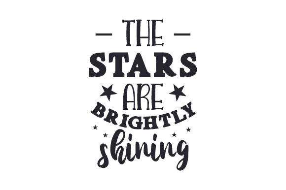 Download Free The Stars Are Brightly Shining Svg Cut File By Creative Fabrica for Cricut Explore, Silhouette and other cutting machines.