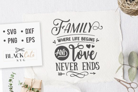 Download Free Family Where Life Begins And Love Svg Graphic By Blackcatsmedia for Cricut Explore, Silhouette and other cutting machines.