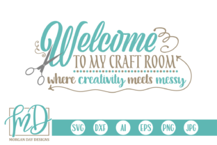 Welcome to My Craft Room Graphic By Morgan Day Designs