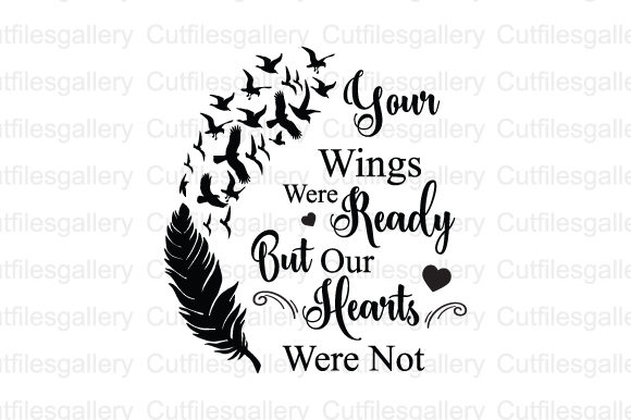 Download Free Your Wings Were Ready Svg Graphic By Cutfilesgallery Creative for Cricut Explore, Silhouette and other cutting machines.