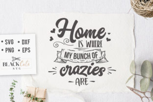 Home is Where My Bunch of Crazies SVG Graphic By sssilent_rage