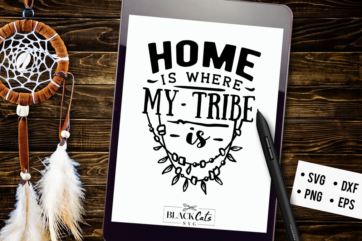 Download Free Home Is Where My Tribe Is Svg Graphic By Blackcatsmedia for Cricut Explore, Silhouette and other cutting machines.