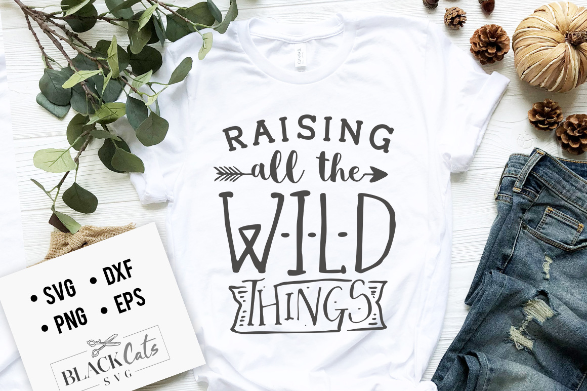 Raising All The Wild Things Svg Graphic By Blackcatsmedia Creative Fabrica