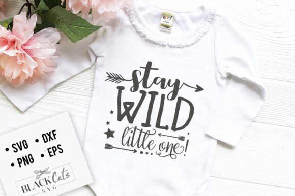 Stay Wild Little One SVG Graphic Crafts By BlackCatsMedia