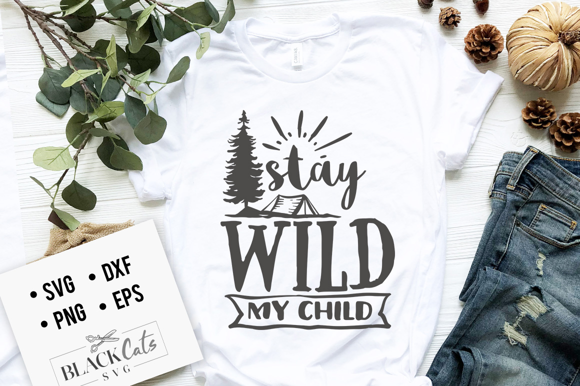 Download Free Stay Wild My Child Svg Graphic By Blackcatsmedia Creative Fabrica for Cricut Explore, Silhouette and other cutting machines.