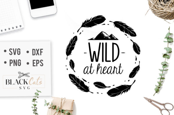 Download Free Wild At Heart Svg Graphic By Blackcatsmedia Creative Fabrica for Cricut Explore, Silhouette and other cutting machines.