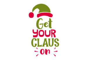 Get Your Claus on Craft Design By Creative Fabrica Crafts