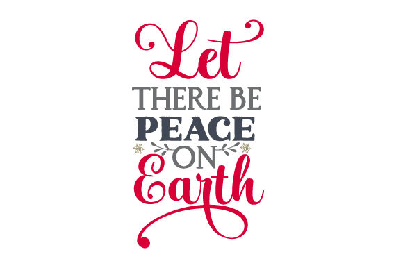 Let There Be Peace on Earth Christmas Craft Cut File By Creative Fabrica Crafts