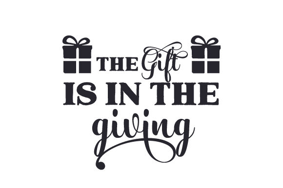 The Gift is in the Giving Christmas Craft Cut File By Creative Fabrica Crafts