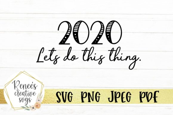 Download Free 2020 Lets Do Thing Thing Graphic By Reneescreativesvgs for Cricut Explore, Silhouette and other cutting machines.