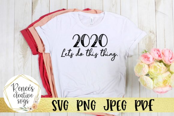Download Free 2020 Lets Do Thing Thing Grafik Von Reneescreativesvgs for Cricut Explore, Silhouette and other cutting machines.