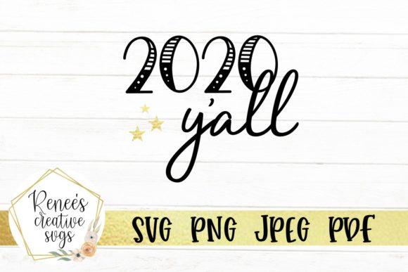 Print on Demand: 2020 Y'all Graphic Crafts By ReneesCreativeSVGs