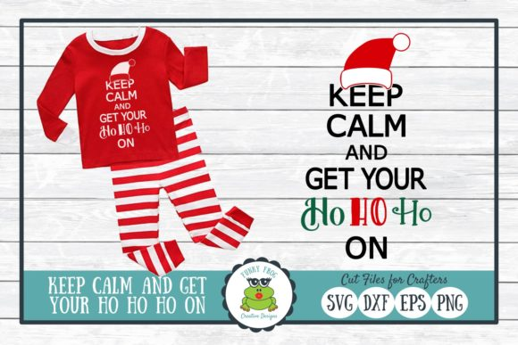 Download Free Keep Calm And Get Your Ho Ho Ho On Graphic By for Cricut Explore, Silhouette and other cutting machines.